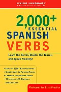 2000 Essential Spanish Verbs Learn the Forms Master the Tenses & Speak Fluently