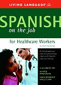 Spanish on the Job for Healthcare Workers Audio Program With Reference Guide & Wallet Card