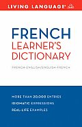 French Learner's Dictionary: French-English/English-French (Living Language Dictionaries)