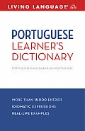 Portuguese Learner's Dictionary: Portuguese-English/English-Portuguese (Living Language Dictionaries)