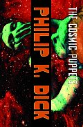 Cosmic Puppets (03 Edition) by Philip K. Dick