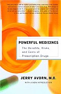 Powerful Medicines The Benefits Risks & Costs of Prescription Drugs