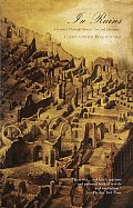 In Ruins A Journey Through History Art & Literature