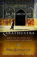 In Search of Zarathustra Across Iran & Central Asia to Find the Worlds First Prophet