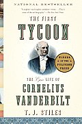 The First Tycoon: The Epic Life of Cornelius Vanderbilt (Vintage) Cover