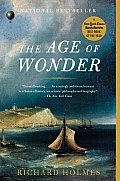 The Age of Wonder: How the Romantic Generation Discovered the Beauty and Terror of Science Cover