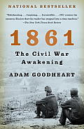 1861: The Civil War Awakening (Vintage Civil War Library) by Adam Goodheart