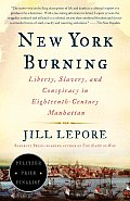 New York Burning : Liberty, Slavery, and Conspiracy in Eighteenth-century Manhattan (05 Edition)