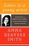 Letters to a Young Artist: Straight-Up Advice on Making a Life in the Arts -- For Actors, Performers, Writers, and Artists of Every Kind
