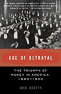 Age of Betrayal: The Triumph of Money in America, 1865-1900 (Vintage) Cover