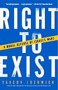 Right to Exist: A Moral Defense of Israel's Wars Cover