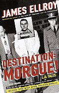 Destination Morgue L A Tales