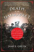 Death in the Haymarket: A Story of Chicago, the First Labor Movement and the Bombing That Divided Gilded Age America Cover