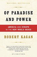 Of Paradise & Power America & Europe in the New World Order