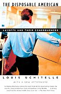 Disposable American Layoffs & Their Consequences