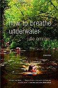 How to Breathe Underwater: Stories Cover