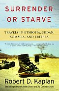 Surrender or Starve: Travels in Ethiopia, Sudan, Somalia, and Eritrea Cover