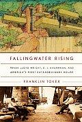 Fallingwater Rising Frank Lloyd Wright