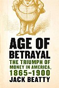 Age Of Betrayal The Triumph Of Money In