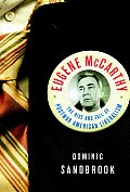 Eugene McCarthy: The Rise and Fall of Postwar American Liberalism Cover