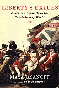 Liberty's Exiles: American Loyalists in the Revolutionary World Cover