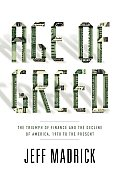 Age of Greed The Triumph of Finance & the Decline of America 1970 to the Present