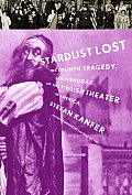 Stardust Lost: The Triumph, Tragedy, and Meshugas of the Yiddish Theater in America Cover