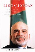 Lion of Jordan: The Life of King Hussein in War and Peace Cover