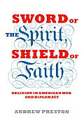 Sword of the Spirit Shield of Faith Religion in American War & Diplomacy