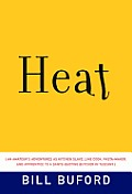 Heat: An Amateur's Adventures as Kitchen Slave, Line Cook, Pasta-Maker, and Apprentice to a Dante-Quoting Butcher in Tuscany Cover