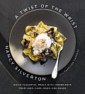 A Twist of the Wrist: Quick Flavorful Meals with Ingredients from Jars, Cans, Bags, and Boxes