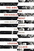 Age of Entanglement When Quantum Physics Was Reborn
