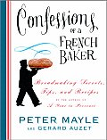 Confessions of a French Baker Breadmaking Secrets Tips & Recipes