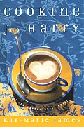 Cooking for Harry: A Low-Carbohydrate Novel Cover