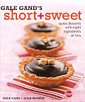 Gale Gands Short & Sweet Recipes