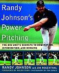 Randy Johnsons Power Pitching The Big Units Secrets to Domination Intimidation & Winning