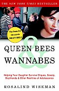 Queen Bees and Wannabes: Helping Your Daughter Survive Cliques, Gossip, Boyfriends, and Other Realities of Adolescence Cover