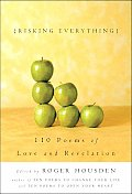 Risking Everything : 110 Poems of Love and Revelation (03 Edition)