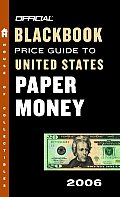 Official 2006 Blackbook Price Guide To United States Paper Money
