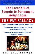 Fat Fallacy The French Diet Secrets to Permanent Weight Loss