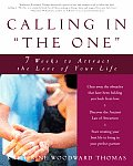 "Calling in ""The One"": Seven Weeks to Attract the Love of Your Life Cover"