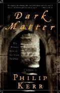 Dark Matter The Private Life of Sir Isaac Newton A Novel
