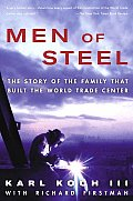 Men of Steel The Story of the Family That Built the World Trade Center
