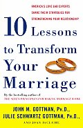 Ten Lessons to Transform Your Marriage Americas Love Lab Experts Share Their Strategies for Strengthening Your Relationship