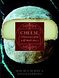 Cheese A Connoisseurs Guide to the Worlds Best