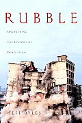 Rubble: Unearthing the History of Demolition