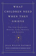 What Children Need When They Grieve The Four Essentials Routine Love Honesty & Security