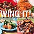 Wing It Delectable Recipes For Everyones