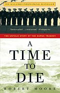 Time To Die : the Untold Story of the Kursk Tragedy (02 Edition)
