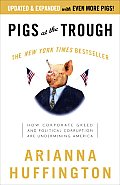 Pigs at the Trough How Corporate Greed & Political Corruption Are Undermining America